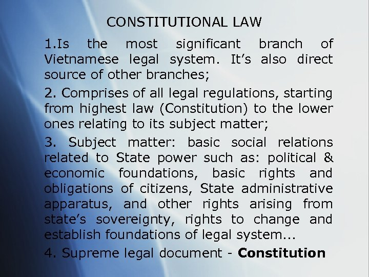 CONSTITUTIONAL LAW 1. Is the most significant branch of Vietnamese legal system. It's also