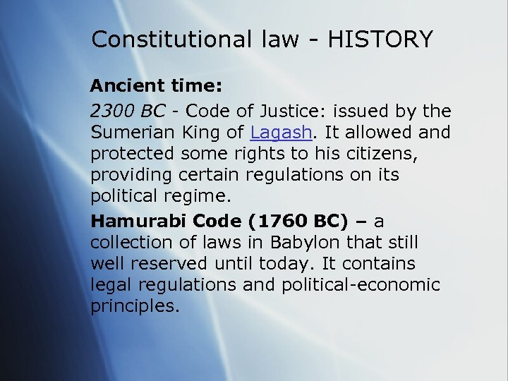 Constitutional law - HISTORY Ancient time: 2300 BC - Code of Justice: issued by