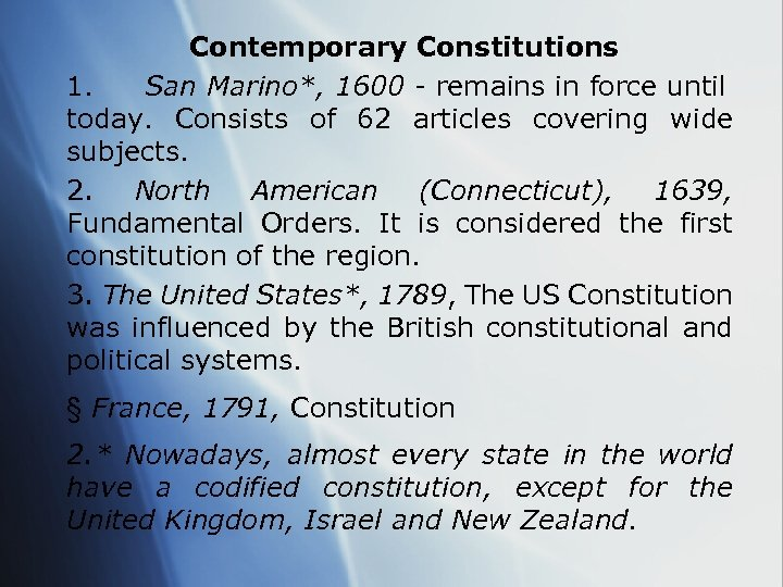 Contemporary Constitutions 1. San Marino*, 1600 - remains in force until today. Consists of