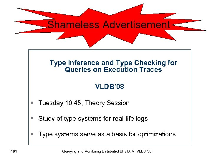 Shameless Advertisement Type Inference and Type Checking for Queries on Execution Traces VLDB' 08