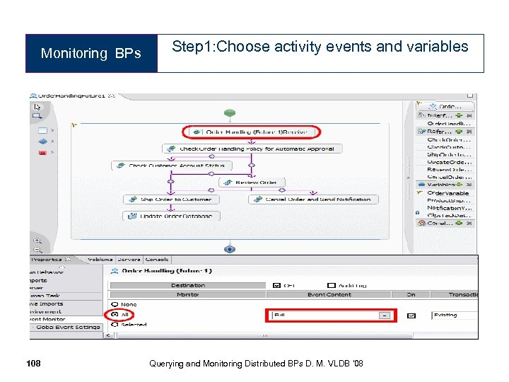 Monitoring BPs 108 Step 1: Choose activity events and variables Querying and Monitoring Distributed