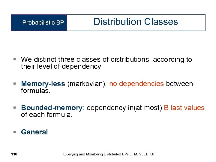 Probabilistic BP Distribution Classes § We distinct three classes of distributions, according to their