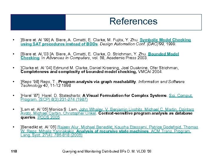 References • ]Biere et. Al ' 99] A. Biere, A. Cimatti, E. Clarke, M.
