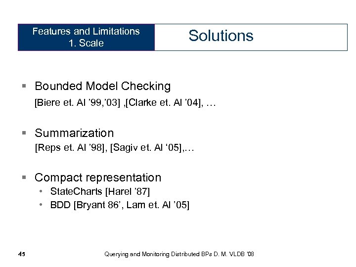 Features and Limitations 1. Scale Solutions § Bounded Model Checking [Biere et. Al '