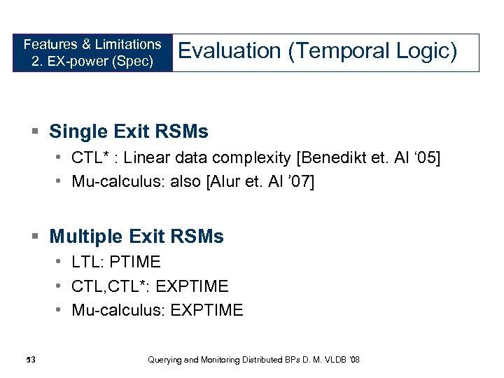 Features & Limitations 2. EX-power (Spec) Evaluation (Temporal Logic) § Single Exit RSMs •