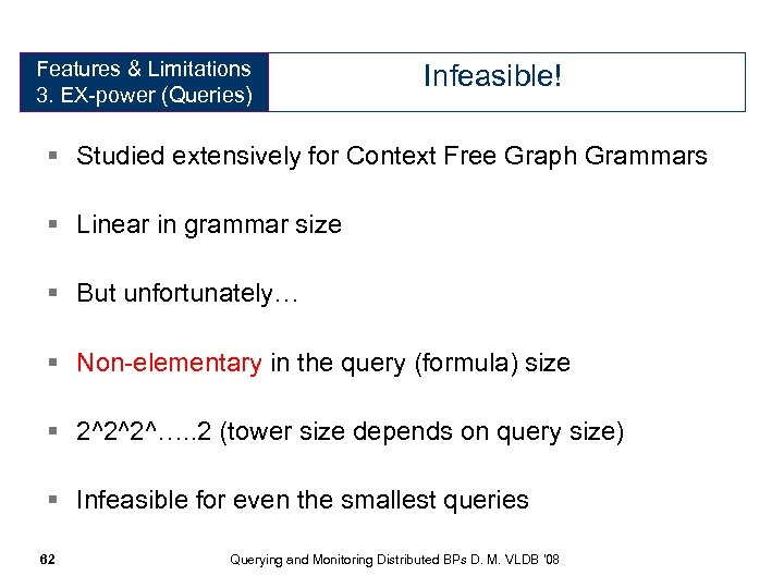 Features & Limitations Expressive Power 3. EX-power (Queries) Infeasible! § Studied extensively for Context