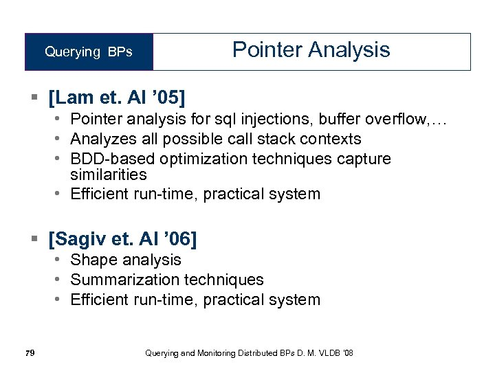 Pointer Analysis Querying BPs § [Lam et. Al ' 05] • Pointer analysis for