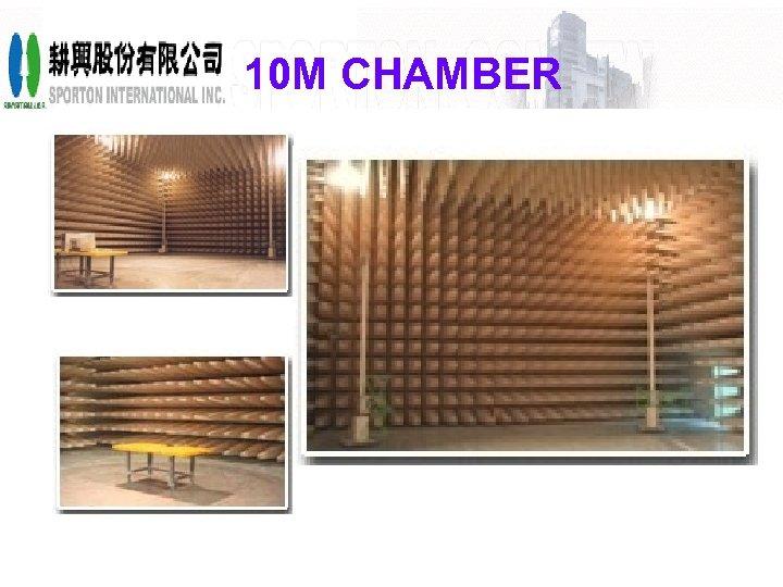 10 M CHAMBER