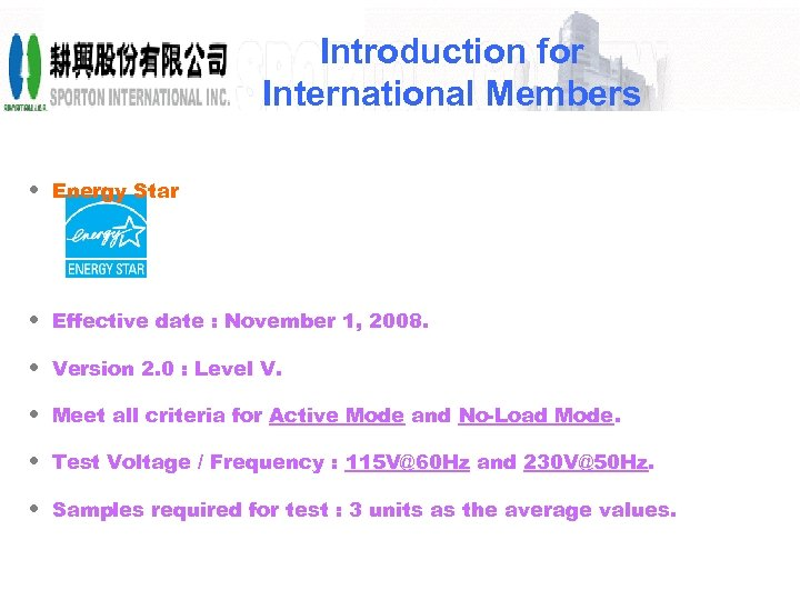 Introduction for International Members • Energy Star • Effective date : November 1, 2008.