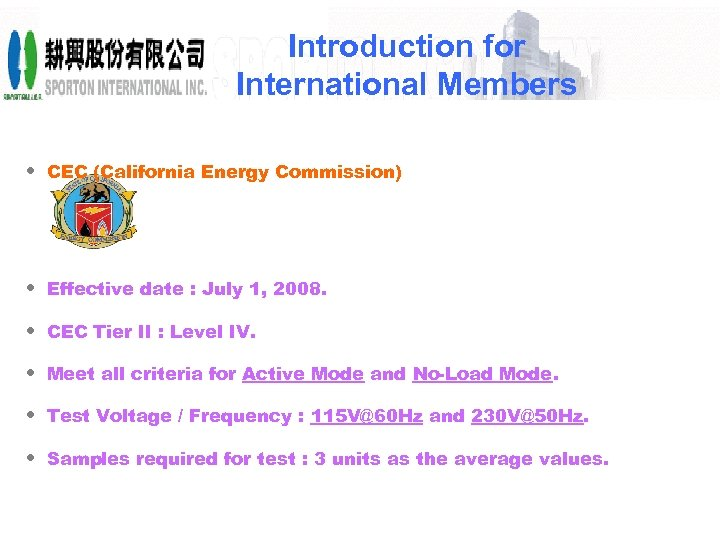 Introduction for International Members • CEC (California Energy Commission) • Effective date : July