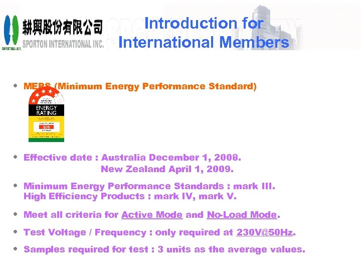 Introduction for International Members • MEPS (Minimum Energy Performance Standard) • Effective date :
