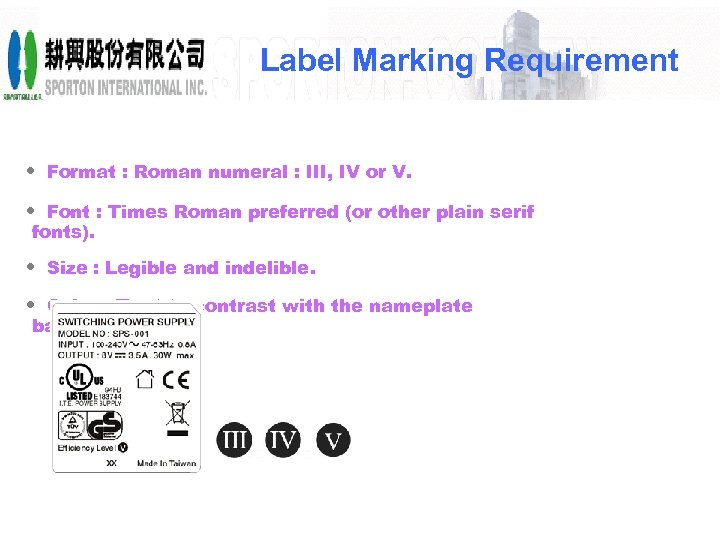 Label Marking Requirement • Format : Roman numeral : III, IV or V. •