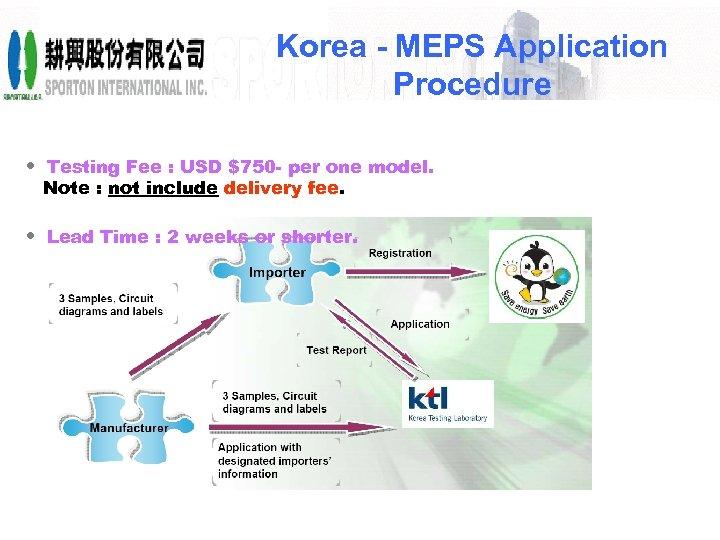 Korea - MEPS Application Procedure • Testing Fee : USD $750 - per one