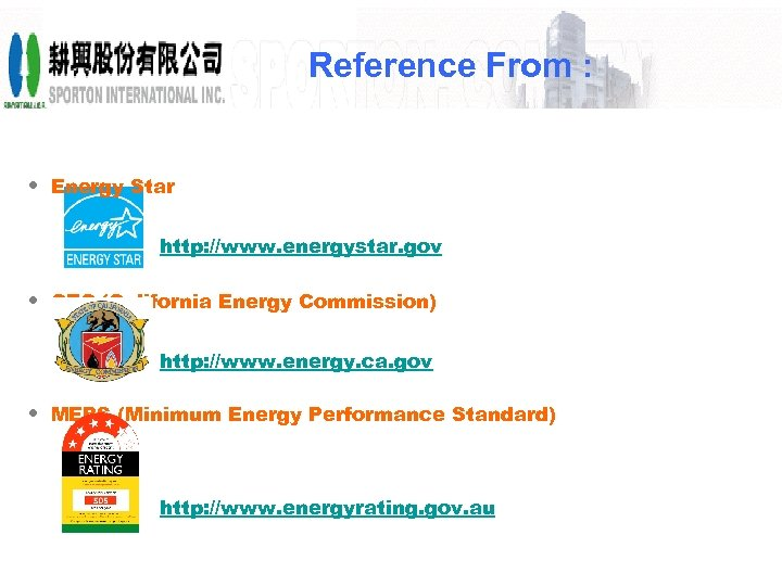 Reference From : • Energy Star http: //www. energystar. gov • CEC (California Energy