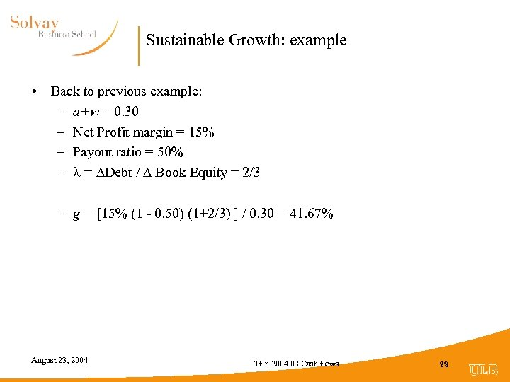 Sustainable Growth: example • Back to previous example: – a+w = 0. 30 –