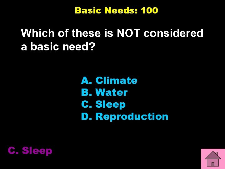 Basic Needs: 100 Which of these is NOT considered a basic need? A. B.