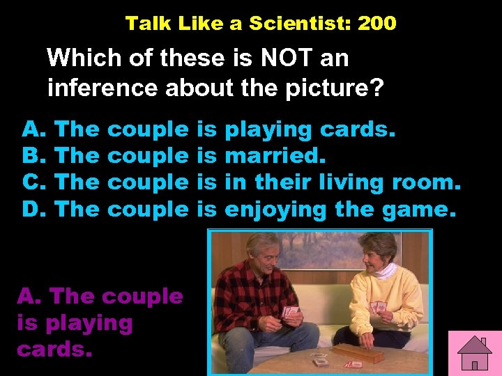 Talk Like a Scientist: 200 Which of these is NOT an inference about the