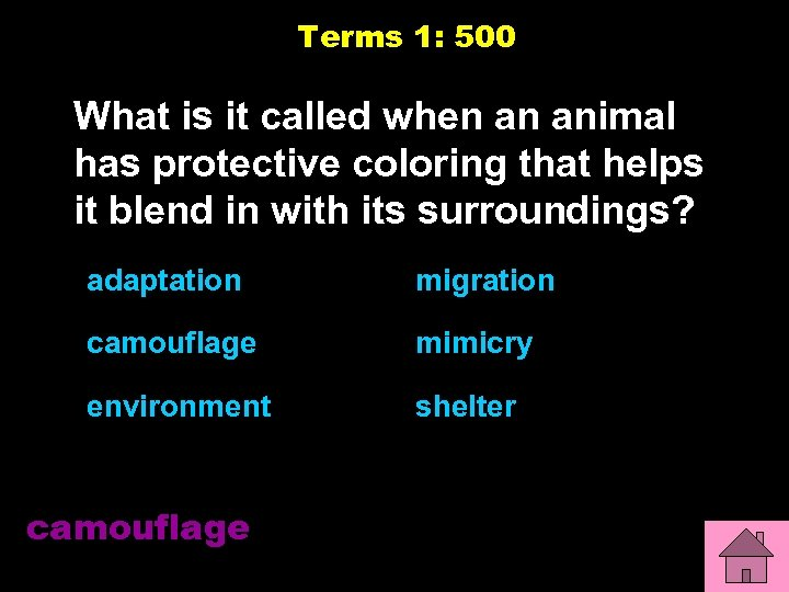 Terms 1: 500 What is it called when an animal has protective coloring that
