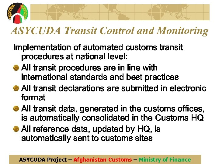 ASYCUDA Transit Control and Monitoring Implementation of automated customs transit procedures at national level: