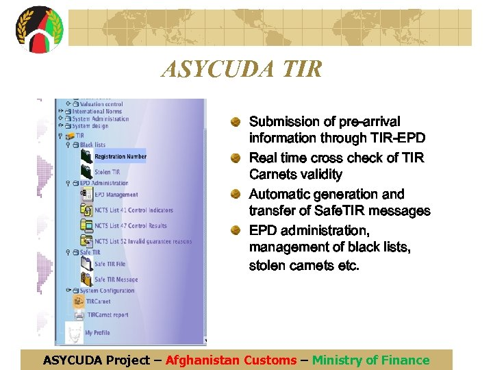 ASYCUDA TIR Submission of pre-arrival information through TIR-EPD Real time cross check of TIR