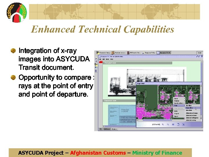 Enhanced Technical Capabilities Integration of x-ray images into ASYCUDA Transit document. Opportunity to compare
