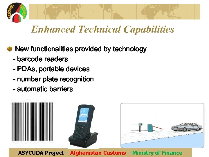 Enhanced Technical Capabilities New functionalities provided by technology - barcode readers - PDAs, portable
