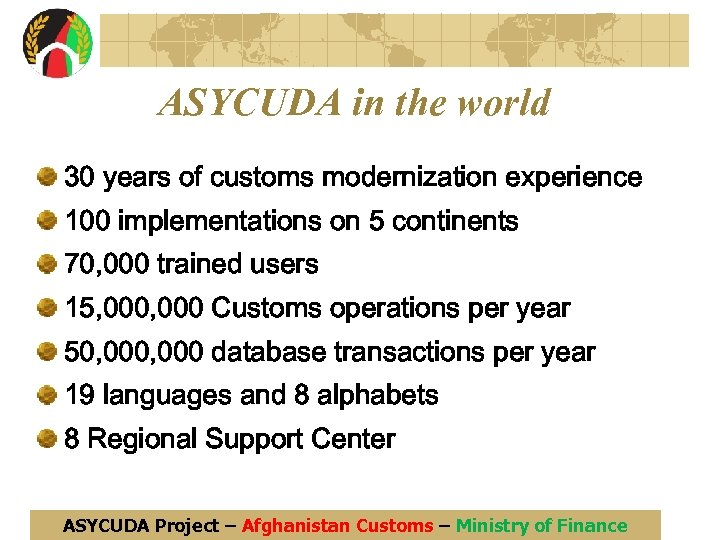 ASYCUDA in the world 30 years of customs modernization experience 100 implementations on 5