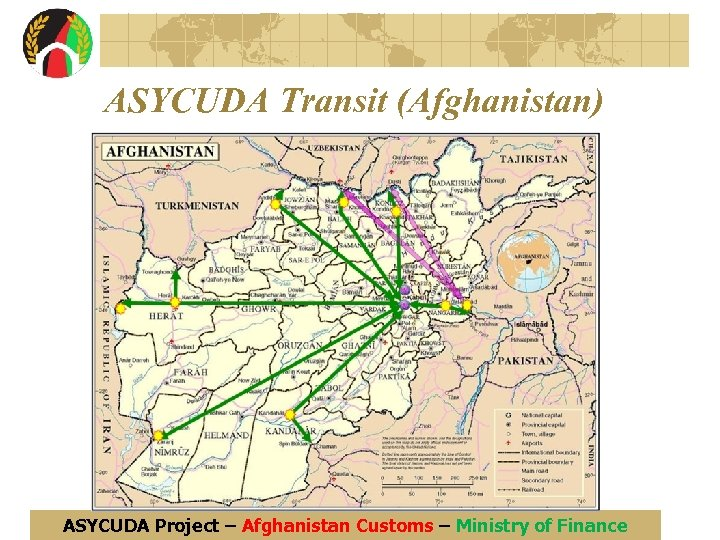 ASYCUDA Transit (Afghanistan) ASYCUDA Project – Afghanistan Customs – Ministry of Finance
