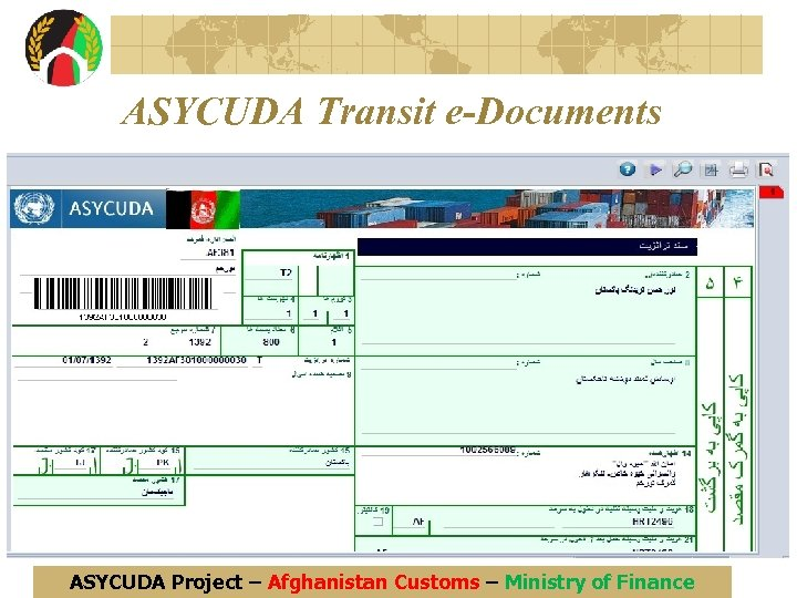 ASYCUDA Transit e-Documents ASYCUDA Project – Afghanistan Customs – Ministry of Finance
