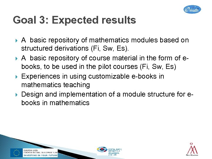 Goal 3: Expected results A basic repository of mathematics modules based on structured derivations