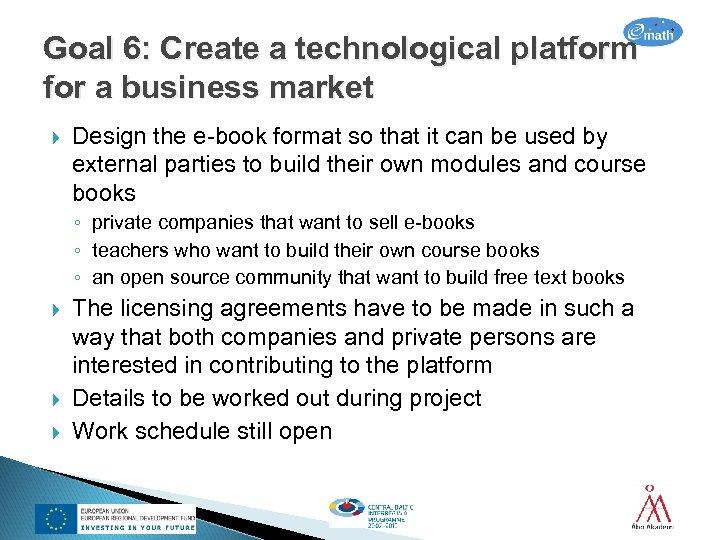 Goal 6: Create a technological platform for a business market Design the e-book format