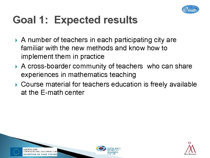 Goal 1: Expected results A number of teachers in each participating city are familiar