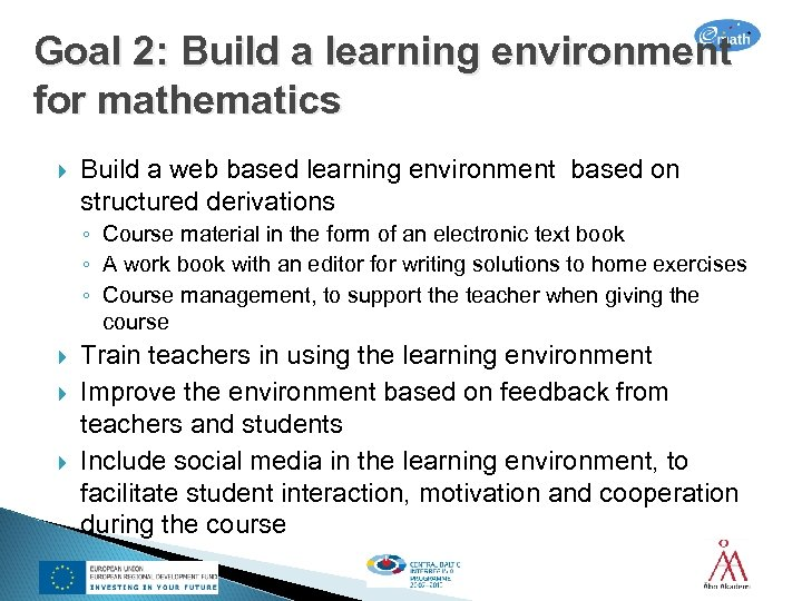 Goal 2: Build a learning environment for mathematics Build a web based learning environment