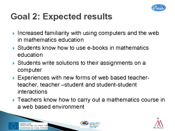 Goal 2: Expected results Increased familiarity with using computers and the web in mathematics