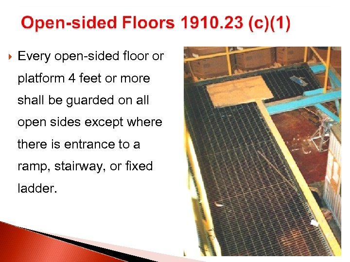 Every open-sided floor or platform 4 feet or more shall be guarded on