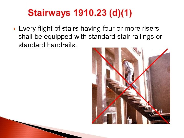 Every flight of stairs having four or more risers shall be equipped with