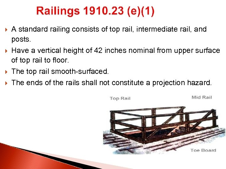 A standard railing consists of top rail, intermediate rail, and posts. Have a