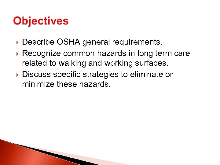 Describe OSHA general requirements. Recognize common hazards in long term care related to