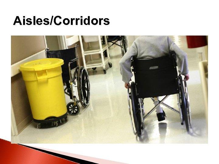 Aisles/Corridors