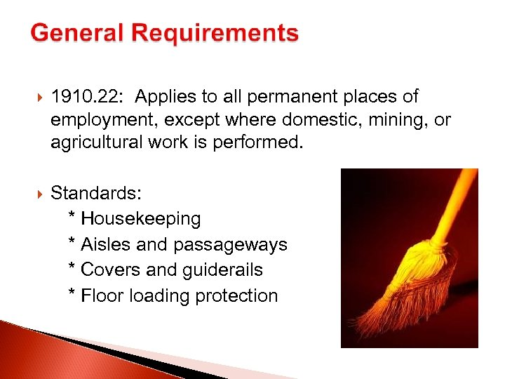 1910. 22: Applies to all permanent places of employment, except where domestic, mining,