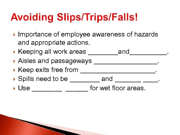 Importance of employee awareness of hazards and appropriate actions. Keeping all work areas