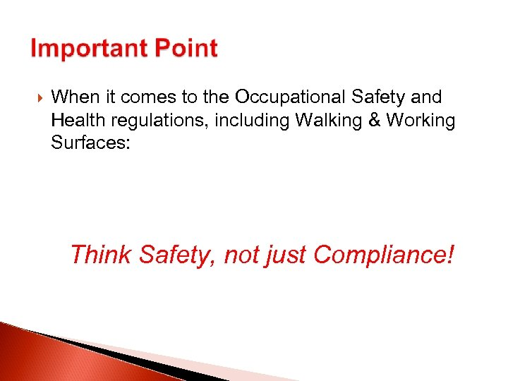 When it comes to the Occupational Safety and Health regulations, including Walking &