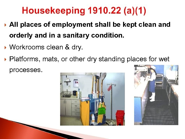 All places of employment shall be kept clean and orderly and in a