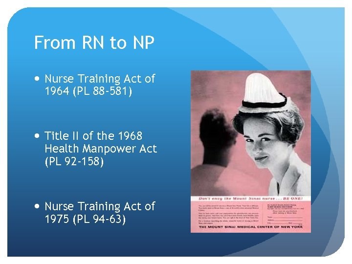From RN to NP Nurse Training Act of 1964 (PL 88 -581) Title II