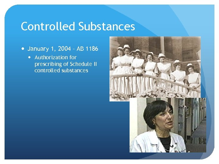 Controlled Substances January 1, 2004 – AB 1186 Authorization for prescribing of Schedule II