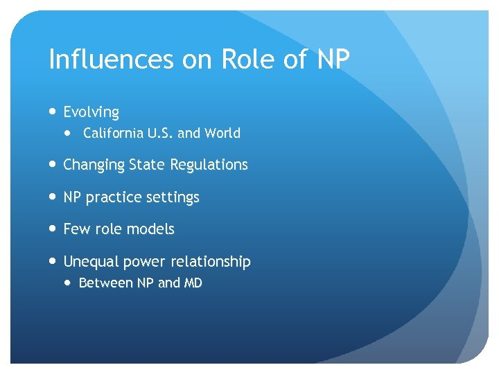 Influences on Role of NP Evolving California U. S. and World Changing State Regulations