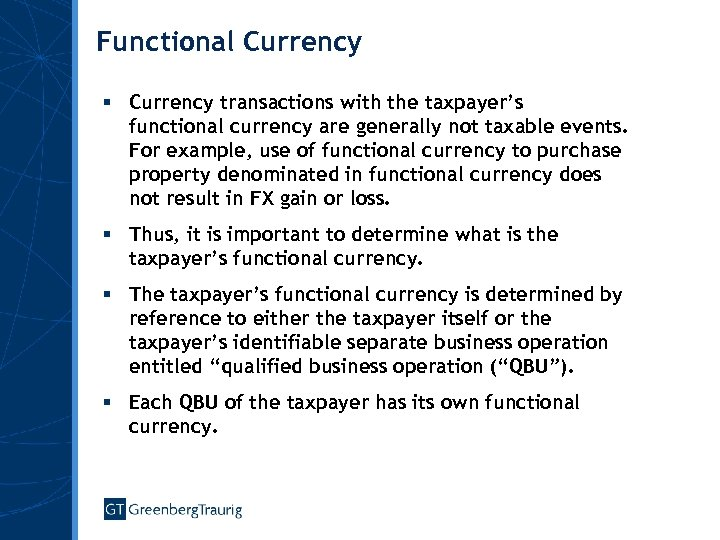 Functional Currency § Currency transactions with the taxpayer's functional currency are generally not taxable