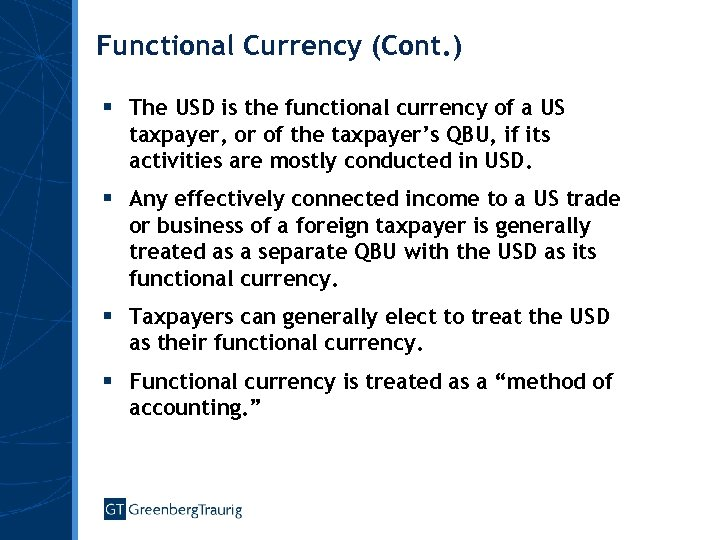 Functional Currency (Cont. ) § The USD is the functional currency of a US