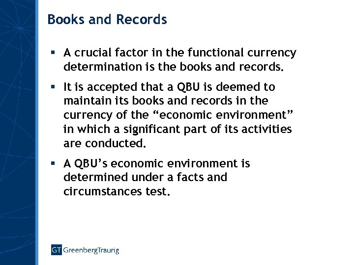 Books and Records § A crucial factor in the functional currency determination is the