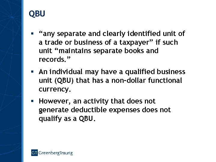 "QBU § ""any separate and clearly identified unit of a trade or business of"